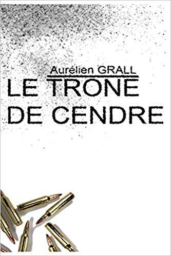 le trone de cendre d'Aurélien Grall : un thriller politique contemporain